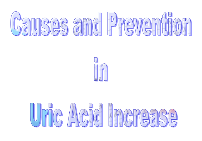 Causes and Prevention in Uric Acid Increase