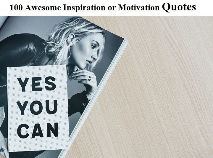 100-Awesome-Inspiration-or-Motivation-Quotes
