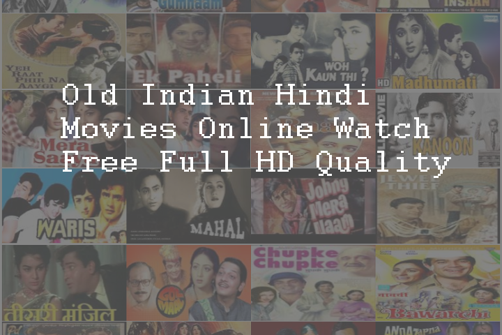 Watch-Online-Indian-Old-Hindi-Movies-Free-in-Full-HD-Quality